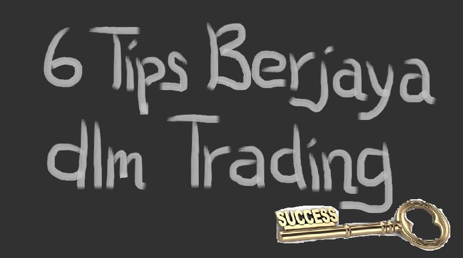 6 Tips Berjaya Dalam Trading Dari Pakar Teknikal Analisis